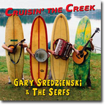The Serfs, Cruisin the Creek